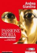 Passione storia con geografia 1. Dalla Preistoria alla repubblica romana