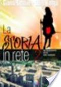 LA STORIA IN RETE 2 (Dal Rinascimento...) - NUOVA EDIZIONE