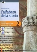 L'alfabeto della storia Vol 2 Per il biennio della Scuola superiore + TreD 2
