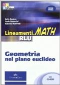 LINEAMENTI.MATH BLU GEOMETRIA NEL PIANO EUCLIDEO + CD