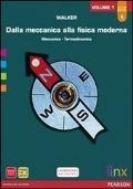 DALLA MECCANICA ALLA FISICA MODERNA Vol. 1 Meccanica e Termodinamica