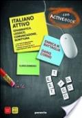ITALIANO ATTIVO  Grammatica, lessico, comunicazione, scrittura + Quaderno di allenamento e activebook