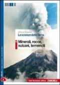 LE SCIENZE DELLA TERRA Minerali, rocce, vulcani, terremoti