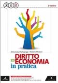 Diritto ed economia in pratica. Vol. unico. Per le Scuole superiori. Con e-book. Con espansione online