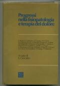 PROGRESSI NELLA FISIOPATOLOGIA E TERAPIA DEL DOLORE