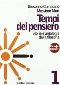 TEMPI DEL PENSIERO 1 STORIA E ANTOLOGIA DELLA FILOSOFIA