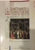 La Scrittura e L'Interpretazione 2 - Dal Barocco al Romanticismo