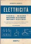 Elettricità - Teoria, misure, macchine elettriche, impianti elettrici