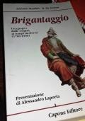 Brigantaggio. Un'epopea dalle origini ai tempi moderni (1700-1900)