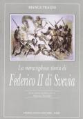 La meravigliosa storia di Federico II di Svevia