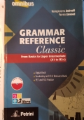 GRAMMAR REFERENCE CLASSIC. FROM BASIC TO UPPER INTERMEDIATE (A1 TO B2+)