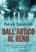 Dall'artico al Reno. Patrick Dalzel-Job. Longanesi. 2008 / 1 edizione
