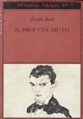 Il profeta muto. Joseph Roth. Adelphi Edizioni. 1978 /1 edizione
