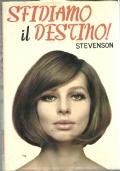 SFIDIAMO IL DESTINO  [ Collana ''Romanzi della Rosa'' SALANI in edizione rilegata in tutta tela azzurra con sopracoperta originale a colori. Firenze  1973 ].
