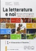 La letteratura e noi volumi 1 ( il duecento e il trecento) e 2 ( il quattrocento e il cinquecento)
