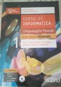 Corso di informatica - Linguaggio Pascal (Nuova edizione OPENSCHOOL per il nuovo liceo scientifico opzione scienze applicate)