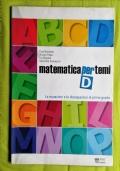 MATEMATICA PER TEMI D, le equazioni e le disequazioni di primo grado