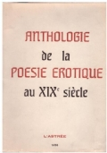ANTHOLOGIE DE LA POESIE EROTIQUE AU XIX SIECLE