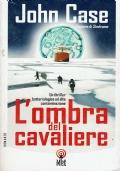 L'ombra del cavaliere. John Case. Net. 2003