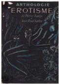 ANTHOLOGIE DE L'ÉROTISME (DE PIERRE LOUYS À J. P. SARTRE)
