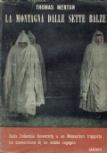 La Montagna dalle sette balze. Thomas Merton. Garzanti. 1952.