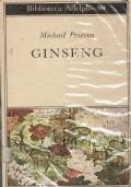 Ginseng. Michail Prisvin. Adelphi. 1979/1 edizione