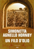 Un filo d'olio. Simonetta Agnello Hornby. Mondolibri. 2011.