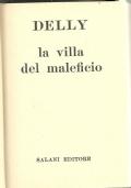 LA VILLA DEL MALEFICIO  [ Collana ''Romanzi della Rosa'' edizione SALANI in veste rilegata in tutta tela rossa. Firenze 1976 ].