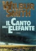 Il canto dell'elefante. Wilbur Smith. Longanesi & C. 1991/1 edizione