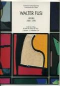 WALTER FUSI. OPERE 1980-1991