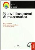 Nuovi lineamenti di matematica 1. Per il biennio della scuola secondaria di secondo grado.