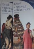 Episodi e personaggi della letteratura. 2 volumi : prima parte Dai romanzi arturiani a Rabelais, seconda parte Da Torquato Tasso a Faust.