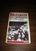BIBLIOGRAFIA DELLA DEPORTAZIONE NEI CAMPI NAZISTI / a cura di Teo Ducci