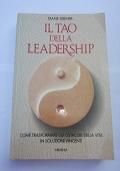 Il tao della leadership. Come trasformare gli ostacoli della vita in soluzioni vincenti