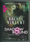 shadow bound-legame d'ombra