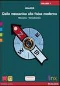 DALLA MECCANICA ALLA FISICA MODERNA Meccanica e termdinamica Vol.1