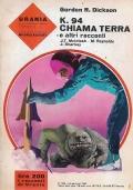 Urania 368 Gordon R Dickson - K. 94 chiama terra e altri racconti 1965 Mondadori