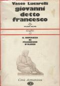 Giovanni detto Francesco. Vasco Lucarelli. Città armoniosa. 1980.