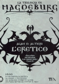 L'eretico. Alan D. Altieri. Tea. 2009.