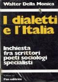 I Dialetti e l'Italia. Walter Della Monica. Pan Editrice. 1981.