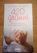 QUATTROCENTOVENTI GRAMMI Storia di una nascita difficile: diario di un padre, pensieri di una madre