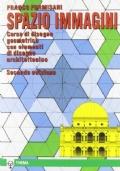 Spazio Immagini Corso di disegno geometrico con elementi di disegno architettonico