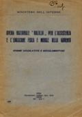 OPERA NAZIONALE «BALILLA» PER L'ASSISTENZA E L'EDUCAZIONE FISICA E MORALE DELLA GIOVENTÙ. NORME LEGISLATIVE E REGOLAMENTARI