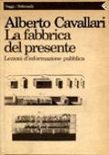LA FABBRICA DEL PRESENTE. LEZIONI D' INFORMAZIONE PUBBLICA