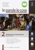 PAROLE LE COSE (LE) / DAL MANIERISMO AL ROMANTICISMO (DAL 1545 AL 1861)