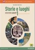 Storie e luoghi. Per le Scuole supeiori. Con e-book. Con espansione online. Vol. 1