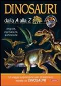Dinosauri dalla A alla Z, origine, evoluzione, estinzione