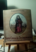Santa Greca da Decimomannu : La nuova storia di un culto antichissimo [SARDEGNA]