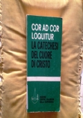 COR AD COR LOQUITUR LA CATECHESI DEL CUORE DI CRISTO