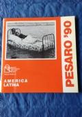 PESARO '90 AMERICA LATINA QUADERNO INFORMATIVO XXVI MOSTRA INTERNAZIONALE DEL NUOVO CINEMA